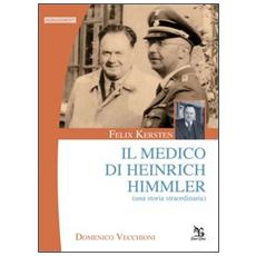 Felix Kersten. Il medico di Heinrich Himmler (Una storia straordinaria)