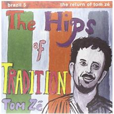 Tom Ze' - The Hips Of Tradition -the Return