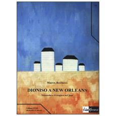 Dioniso a New Orleans. Nietzsche e il tragico nel jazz