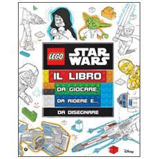 Il libro da giocare, da ridere e. . . da disegnare! Star Wars. Lego