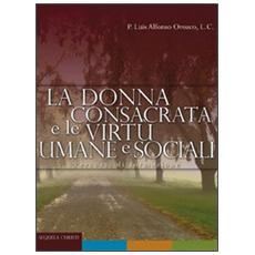 La donna consacrata e le virtù umane e sociali