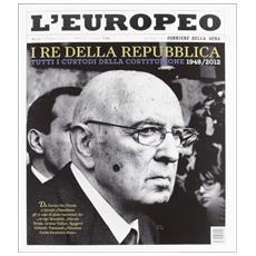L'europeo (2012) . Vol. 1: I Re della Repubblica.