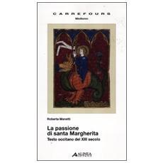 La passione di santa Margherita. Testo a fronte