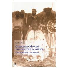 Gherardo Monari esploratore in Africa. Una romantica ingenuità