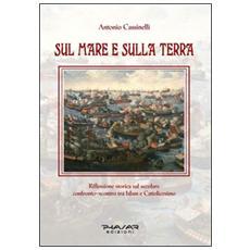 Sul mare e sulla terra. Riflessione storica sul secolare confronto-scontro tra Islam e cattolicesimo