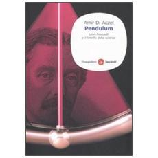 Pendulum. Léon Foucault e il trionfo della scienza
