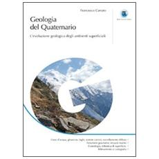 Geologia del quaternario. L'evoluzione geologica degli ambienti superficiali