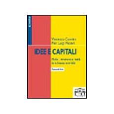 Idee e capitali. Modelli, strumenti e realtà della finanza aziendale