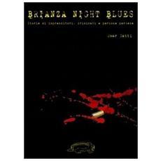 Brianza night blues. Storie di imprenditori, criminali e persone perbenee
