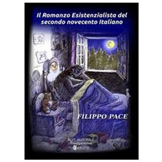 Il romanzo esistenzialista del secondo novecento italiano