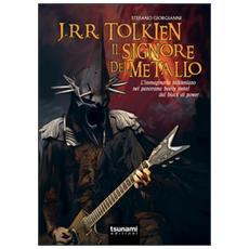 J. R. R. Tolkien il signore del metallo. L'immaginario tolkeniano nel panorama heavy metal dal black al power