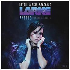 Betsie Larkin - Angels Humans & Robots