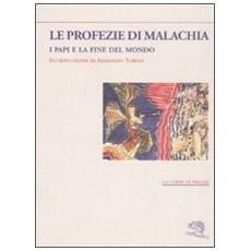 Le profezie di Malachia. I papi e la fine del mondo