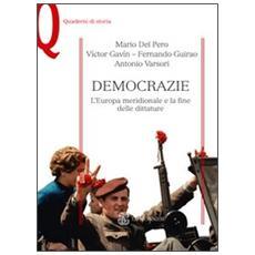 Democrazie. L'Europa meridionale e la fine delle dittature