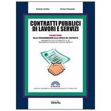 Contratti pubblici di lavori e servizi. Dalla programmazione alla stipula del contratto. Con CD-ROM
