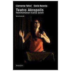 Teatro Akropolis. Testimonianze ricerca azioni. Vol. 2