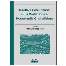 Direttiva comunitaria sulla mediazione e norme sulla giurisdizione