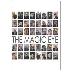 The magic eye. Ediz. italiana