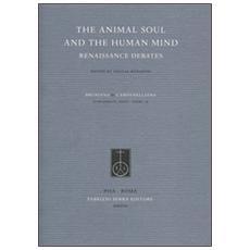 The animal soul and the human mind. Renaissance debates