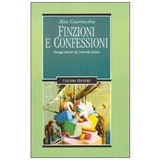 Finzioni e confessioni. Passaggi letterari nel Novecento italiano
