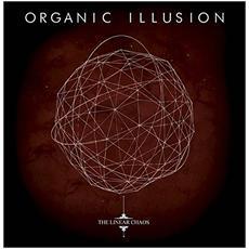 Organic Illusion - The Linear Chaos