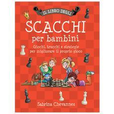 Sabrina Chevannes - Il Libro Degli Scacchi Per Bambini