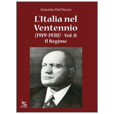 L'Italia nel ventennio (1919-1938) . Vol. 2: Il regime.