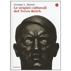 Origini culturali del Terzo Reich (Le)