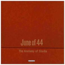 June Of 44 - The Anatomy Of Sharks