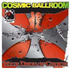 Cosmic Ballroom - Your Drug Of Choice