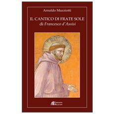 Il cantico di frate Sole di Francesco d'Assisi