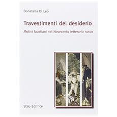 Travestimenti del desiderio. Motivi faustiani nel Novecento letterario russo