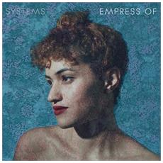Empress Of - Systems Ep