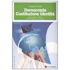 Democrazia, costituzione, identità. Prospettive e limiti dell'integrazione europea