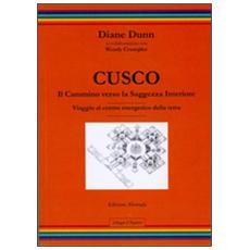 Cusco. Il cammino verso la saggezza interiore. Viaggio al centro energetico della terra