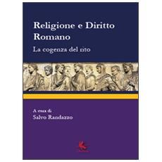 Religione e diritto romano. La cogenza del rito