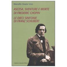 Ascesa, sventure e morte di Frederic Chopin
