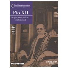 Pio XII. Un papa ammirato e discusso. DVD. Con libro