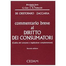 Commentario breve al diritto dei consumatori. Codice del consumo e legislazione complementare