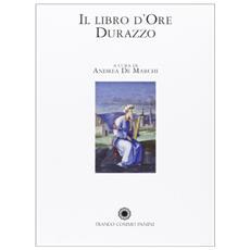 Libro d'Ore Durazzo. Porpora, oro e rubini per un capolavoro miniato. Commentario. Ediz. in facsimile e numerata