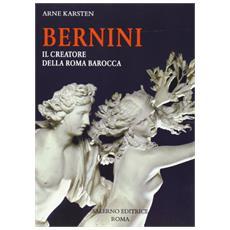 Bernini. Il creatore della Roma barocca