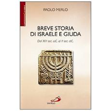 Breve storia di Israele e Giuda. Dal XIII sec. a. C. al II sec. d. C.