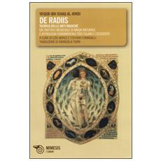 De radiis. Teorica delle arti magiche. Un trattato medievale di magia naturale e astrologia fondamentale per l'Islam e l'Occidente