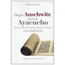 Dopo Auschwitz durante Ayacucho. Percorsi per un dialogo ebraico cristiano