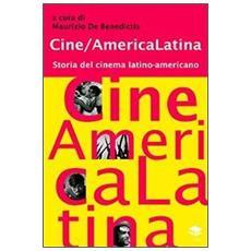 Cine / America Latina. Storia del cinema latino-americano