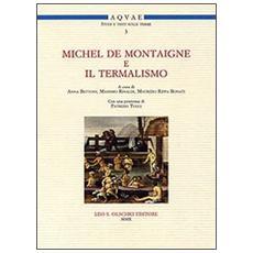 Michel de Montaigne e il termalismo. Atti del Convegno internazionale (Battaglia Terme, 20-21 aprile 2007)