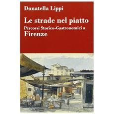 Le strade nel piatto: percorsi storico-gastronomici a Firenze