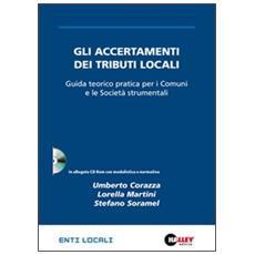 Gli accertamenti dei tributi locali. Guida teorico pratica per i Comuni e le società strumentali. Con CD-ROM
