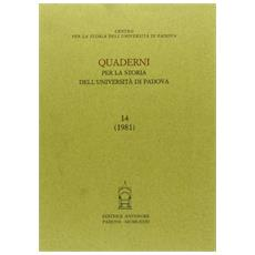 Quaderni per la storia dell'Universit� di Padova. Vol. 14