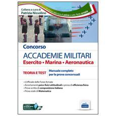 Concorso accademie militari. Esercito, marina, aeronautica. Manuale completo per le prove concorsuali. Con software di simulazione